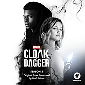 Cloak & Dagger: Season 2 (Original Score) von Mark Isham