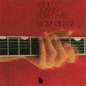 When Joanna Loved Me de Dom Minasi