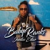 Juntos Estar by Baby Ranks