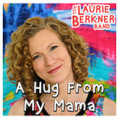 A Hug From My Mama de The Laurie Berkner Band