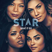 "What It Do (From ""Star"" Season 3) von Star Cast"