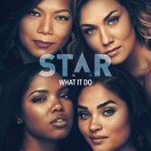 """What It Do (From """"Star"""" Season 3) de Star Cast"""