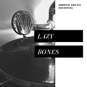 Lazy Bones (Pop) by Ambrose & His Orchestra