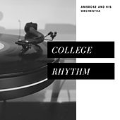 College Rhythm (Pop) by Ambrose & His Orchestra
