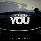 Each Time I Think of You de Donald Byrd