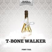 Pony Tail by T-Bone Walker