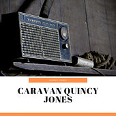 Caravan Quincy Jones by Quincy Jones