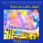 Esto es Latín Jazz! de Raúl Gutiérrez