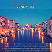 Relaxing Melodies: June Night by Various Artists