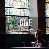 Give Thanks von Instrumental Christian Songs Christian Piano Music