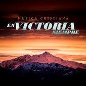 En Victoria Siempre de Musica Cristiana