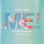 ME! (feat. Brendon Urie of Panic! At The Disco) by Taylor Swift