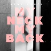 My Neck My Back von Sans Souci