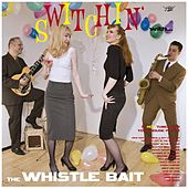 Switchin' With de Whistle Bait