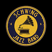 Schw!Ng by Schwing Jazz Band