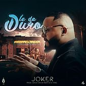 Le da Duro by Joker