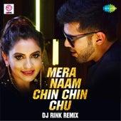 Mera Naam Chin Chin Chu (Remix) - Single by Wrisha Dutta