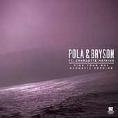 Find Your Way (Acoustic Version) by Pola & Bryson