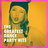 The Greatest Dance Party Hits by Various Artists