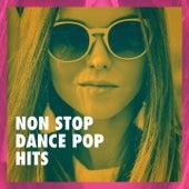 Non Stop Dance Pop Hits von Various Artists
