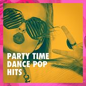 Party Time Dance Pop Hits de Various Artists