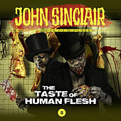 Episode 8: The Taste of Human Flesh von John Sinclair