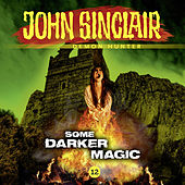 Episode 12: Some Darker Magic von John Sinclair