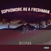 Sophomore as a Freshman de Deepak
