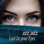 Lost in Your Eyes de Jizz Jazz