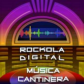 Rockola Digital Música Cantinera de Various Artists