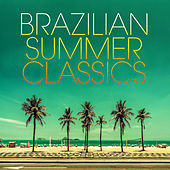 Brazilian Summer Classics by Various Artists