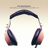 Godzilla's / Eatin Dust +4 by Fu Manchu