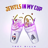 Jewelz in My Cup by Trey Dilla
