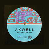 Nobody Else (A-Trak Remix) by Axwell