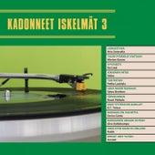 Kadonneet iskelm??t 3 by Various Artists