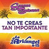 No Te Creas Tan Importante de Sonora Tropicana