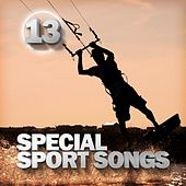 Special Sport Songs 13 von Various Artists