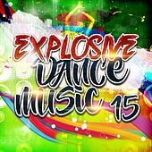 Explosive Dance Music 15 de Various Artists