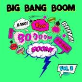 Big Bang Boom, Vol. 3 von Various Artists