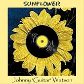 Sunflower von Johnny 'Guitar' Watson
