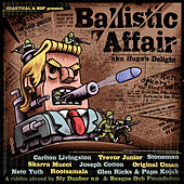 Heartical & Bdf Present Ballistic Affair (Hugo's Delight) von Various Artists