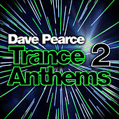 Dave Pearce Trance Anthems 2 by Various Artists