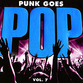 Punk Goes Pop, Vol. 7 by Punk Goes