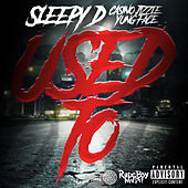 Used To (feat. Casino Jizzle & Yung Face) von Sleepy D