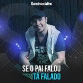 Se o Pai Falou, Ta Falado! de Sandro Coelho