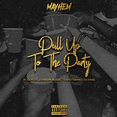 Pull Up to the Party by Mayhem