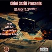 Gangsta Shit (feat. AR-AB, Paris Paige & Magnolia Chop) von Chief Scrill