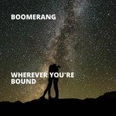 Wherever You're Bound de Boomerang