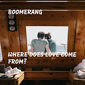 Where Does Love Come From? de Boomerang