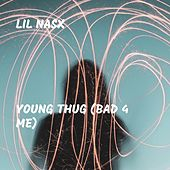 Young Thug (Bad 4 Me) von Lil Nas X